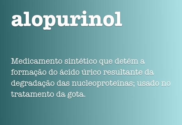 Alopurinol é Um Medicamento Usado No Tratamento Da Gota